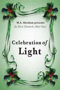 Celebration of Light Book 2.75 of The Elven Chronicles