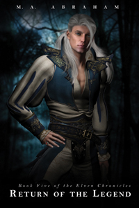 Return of The Legend Book 5 of The Elven ChroniclesEmbracing the Light Book 4.5 of The Elven Chronicles
