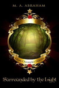 Surrounded By The Light Book 8.5 of The Elven Chronicles
