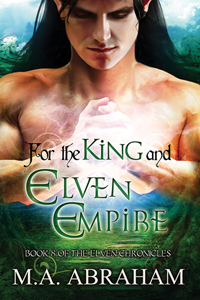 For the King and Elven Empire Book 8 of The Elven Chronicles