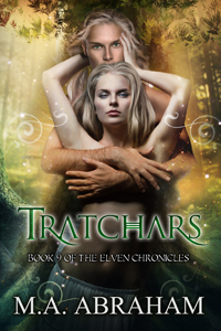 Tratchars Book 9 of The Elven Chronicles