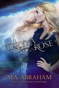 Teryka Rose Book 2 of the Daughters of the Valley Series