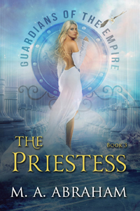 The Priestess - Book 3 of the Guardians of the Empire